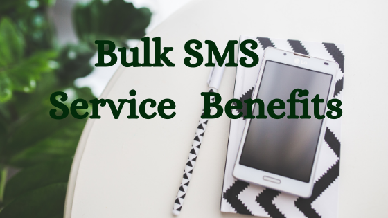 Benefits of bulk SMS service