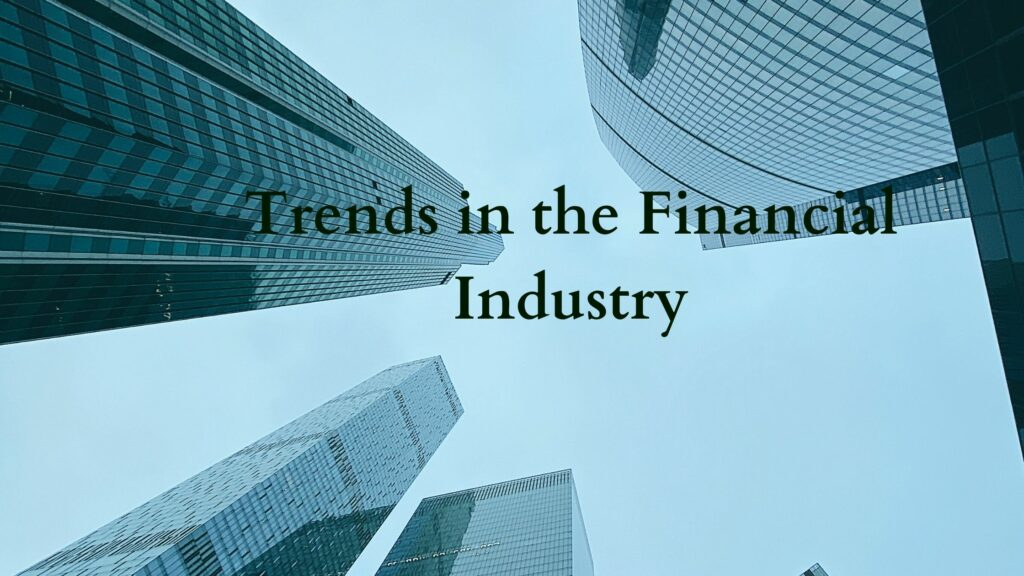 Trends reshaping the financial industry in 2020
