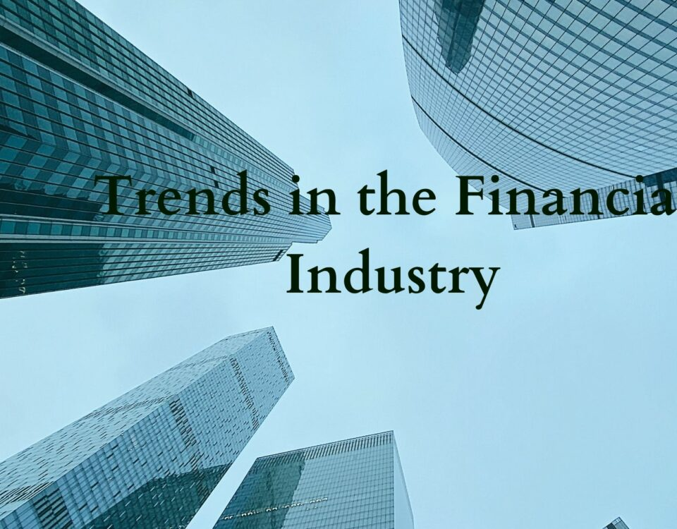 Trends in the Financial Industry