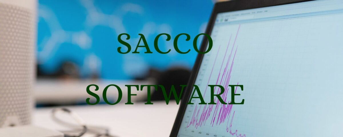 Top 5 SACCO Software for Start Ups in Kenya