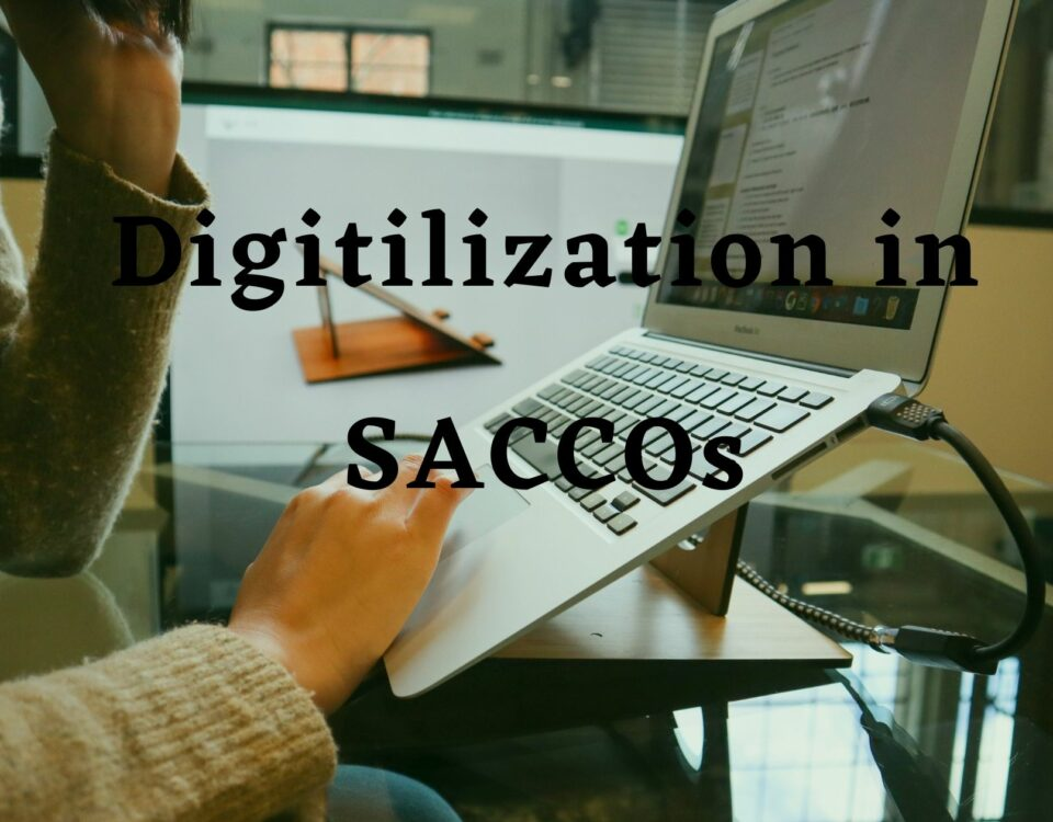 Benefits of digitilization in Saccos today
